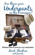 Are Those Your Underpants on the Conveyor?: Hilarious Tales of Travel on a Very Small Planet (Hardcover)