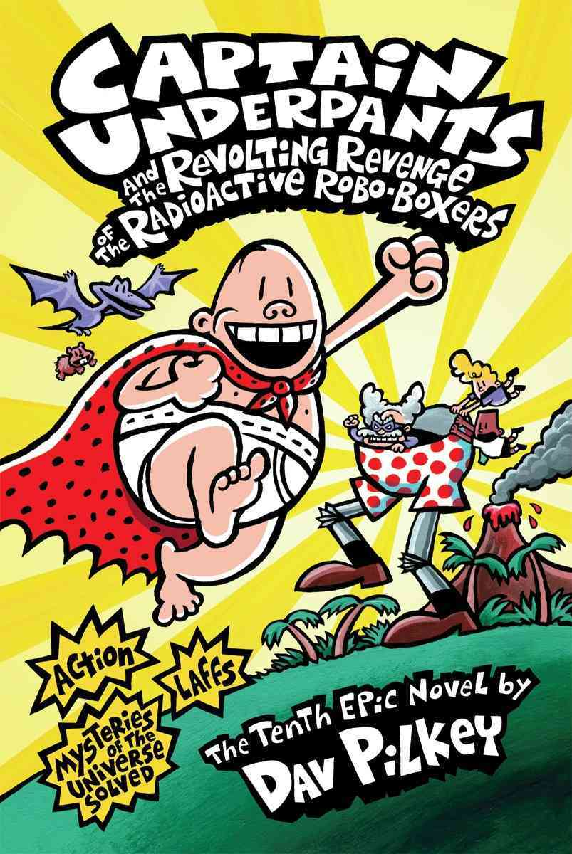 Captain Underpants and the Revolting Revenge of the Radioactive Robo-Boxers (Hardcover)