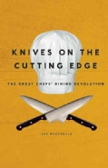 Knives on the Cutting Edge: The Great Chefs' Dining Revolution (Paperback)