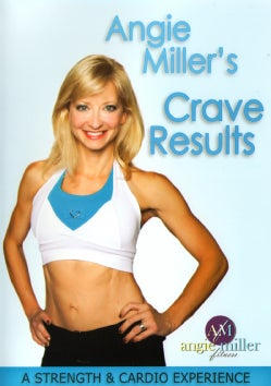 Angie Miller: Strength & Cardio Experience Crave Results (DVD)