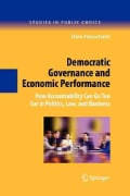 Democratic Governance and Economic Performance: How Accountability Can Go Too Far in Politics, Law, and Business (Paperback)