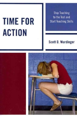 Time for Action: Stop Teaching to the Test and Start Teaching Skills (Paperback)
