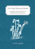 The Emily Dickinson Reader: An English-to-English Translation of Emily Dickinson's Complete Poems (Hardcover)