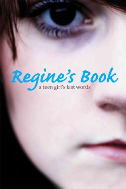 Regine's Book: A Teen Girl's Last Words (Hardcover)
