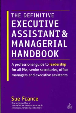 The Definitive Executive Assistant and Managerial Handbook: A Professional Guide to Leadership for All PAs, Senio... (Paperback)