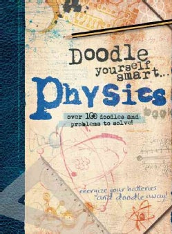 Doodle Yourself Smart... Physics: Over 100 Doodles and Problem to Solve! (Paperback)