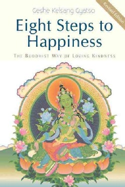 Eight Steps to Happiness: The Buddhist Way of Loving Kindness (Hardcover)