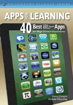 Apps for Learning: 40 Best iPad / iPod Touch / iPhone Apps for High School Classrooms (Paperback)