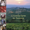 A Family Farm in Tuscany: Recipes and Stories from Fattoria Poggio Alloro (Paperback)