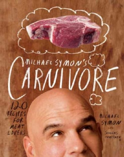 Michael Symon's Carnivore: 120 Recipes for Meat Lovers (Hardcover)