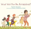 What Will You Be, Grandma? (Hardcover)