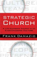 Strategic Church: A Life-Changing Church in an Ever-Changing Culture (Paperback)