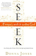 Seek: A Woman's Guide to Meeting God (Paperback)