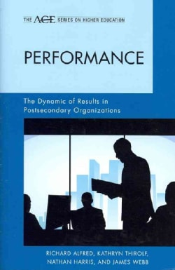 Performance: The Dynamic of Results in Postsecondary Organizations (Hardcover)