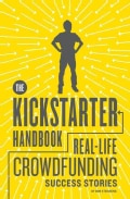 The Kickstarter Handbook: Real-Life Crowdfunding Success Stories (Paperback)