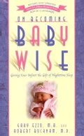 On Becoming Baby Wise: Giving Your Infant the GIFT of Nighttime Sleep (Paperback)