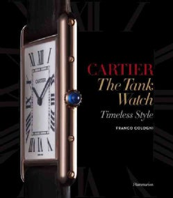 Cartier: The Tank Watch: Timeless Style (Hardcover)