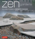 Zen Gardens: The Complete Works of Shunmyo Masuno, Japan's Leading Garden Designer (Hardcover)
