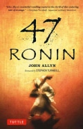 47 Ronin: The Classic Tale of Samurai Loyalty, Bravery and Retribution (Paperback)