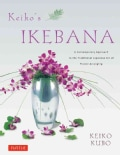 Keiko's Ikebana: A Contemporary Approach to the Traditional Japanese Art of Flower Arranging (Paperback)