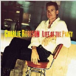 Charlie Robinson - Life of The Party