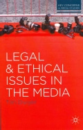 Legal and Ethical Issues in the Media (Paperback)