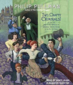 Two Crafty Criminals!: And How They Were Captured by the Daring Detectives of the New Cut Gang (CD-Audio)