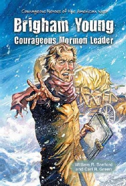 Brigham Young: Courageous Mormon Leader (Hardcover)