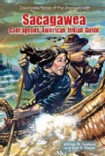 Sacagawea: Courageous American Indian Guide (Hardcover)