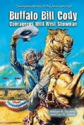 Buffalo Bill Cody: Courageous Wild West Showman (Hardcover)