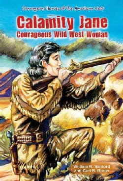 Calamity Jane: Courageous Wild West Woman (Hardcover)