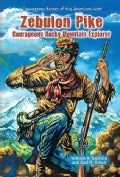 Zebulon Pike: Courageous Rocky Mountain Explorer (Hardcover)