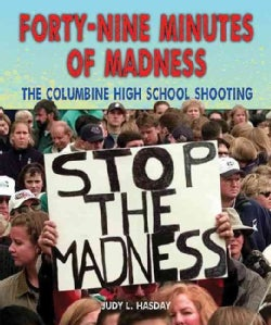 Forty-Nine Minutes of Madness: The Columbine High School Shooting (Hardcover)