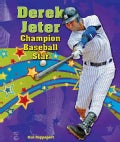Derek Jeter: Champion Baseball Star (Hardcover)