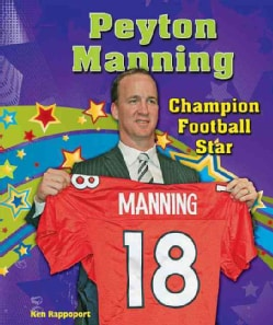 Peyton Manning: Champion Football Star (Hardcover)