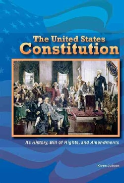 The United States Constitution: Its History, Bill of Rights, and Amendments (Hardcover)