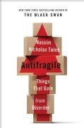 Antifragile: Things That Gain from Disorder (Hardcover)
