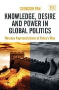 Knowledge, Desire and Power in Global Politics: Western Representations of China's Rise (Hardcover)