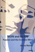 Bion and Being: Passion and the Creative Mind (Paperback)