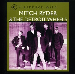 Mitch & The Detroit Wheels Ryder - Flashback with Mitch Ryder & The Detroit Wheels
