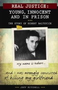 Young, Innocent and in Prison: The Story of Robert Baltovich (Paperback)