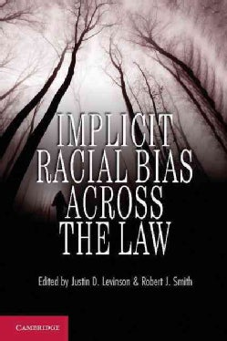 Implicit Racial Bias Across the Law (Paperback)