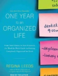 One Year to an Organized Life: From Your Closets to Your Finances, the Week-by-week Guide to Getting Completely Or... (CD-Audio)