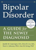 Bipolar Disorder: A Guide for the Newly Diagnosed (Paperback)