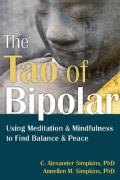 The Tao of Bipolar: Using Meditation & Mindfulness to Find Balance & Peace (Paperback)