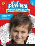Just Puzzling! Mazes & Dot-to-Dots: Ages 4-5 (Paperback)
