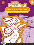 Mazes & Dot-to-Dots: Ages 6+ (Paperback)