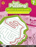 Mazes & Dot-to-Dots: Ages 7+ (Paperback)