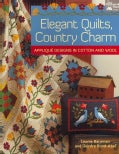 Elegant Quilts, Country Charm: Applique Designs in Cotton and Wool (Paperback)