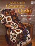 At Home with Country Quilts: 13 Patchwork Patterns (Paperback)